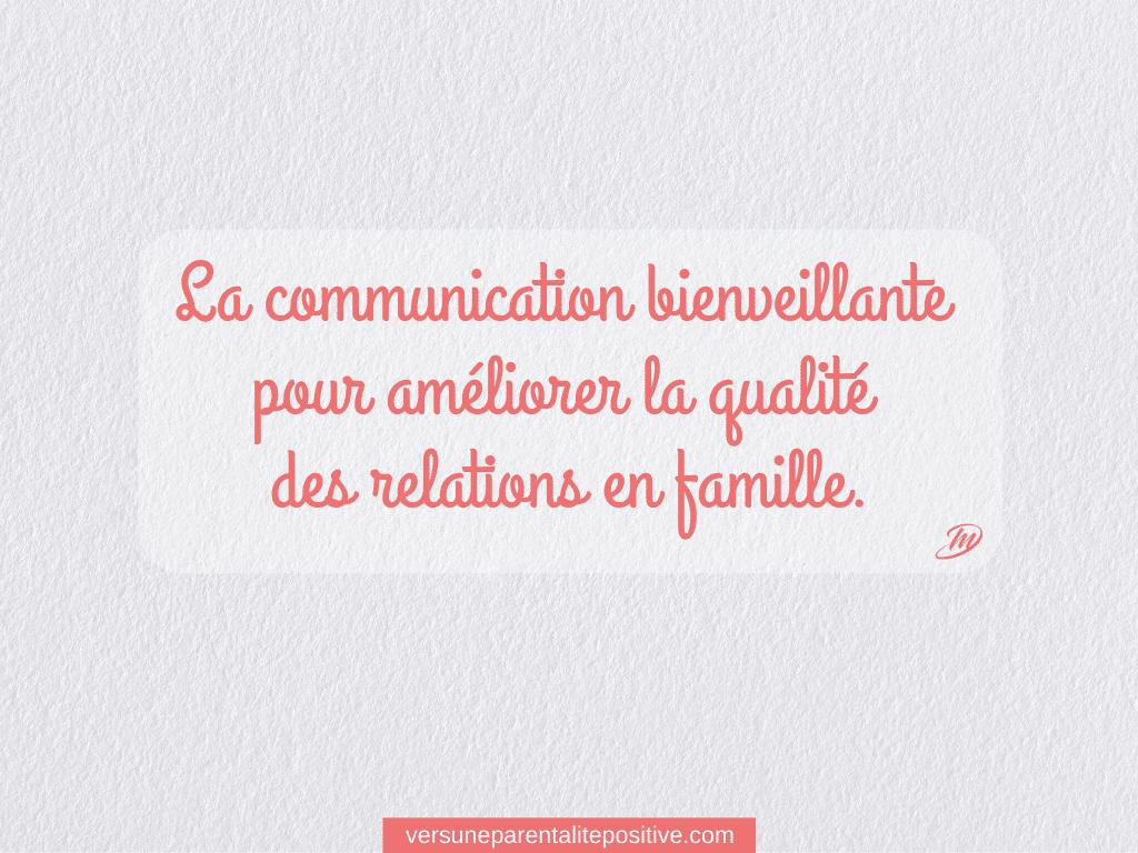 La communication bienveillante pour améliorer la qualité de nos relations en famille