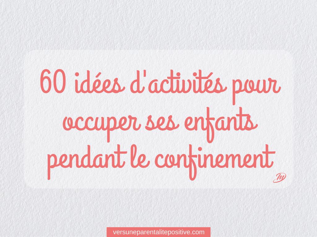 60 idées d'activités (et plus) pour occuper ses enfan'farons pendant le confinement