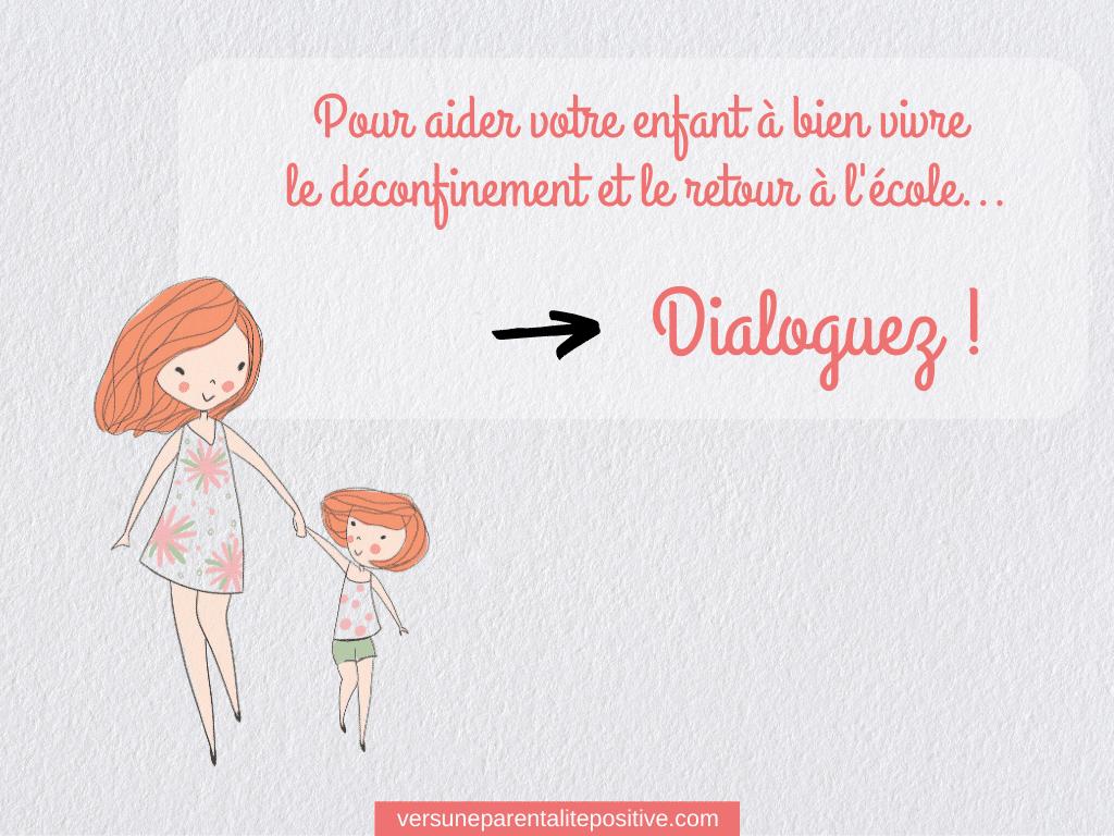 Pour aider votre enfant à bien vivre le déconfinement et le retour à l'école : dialoguez !
