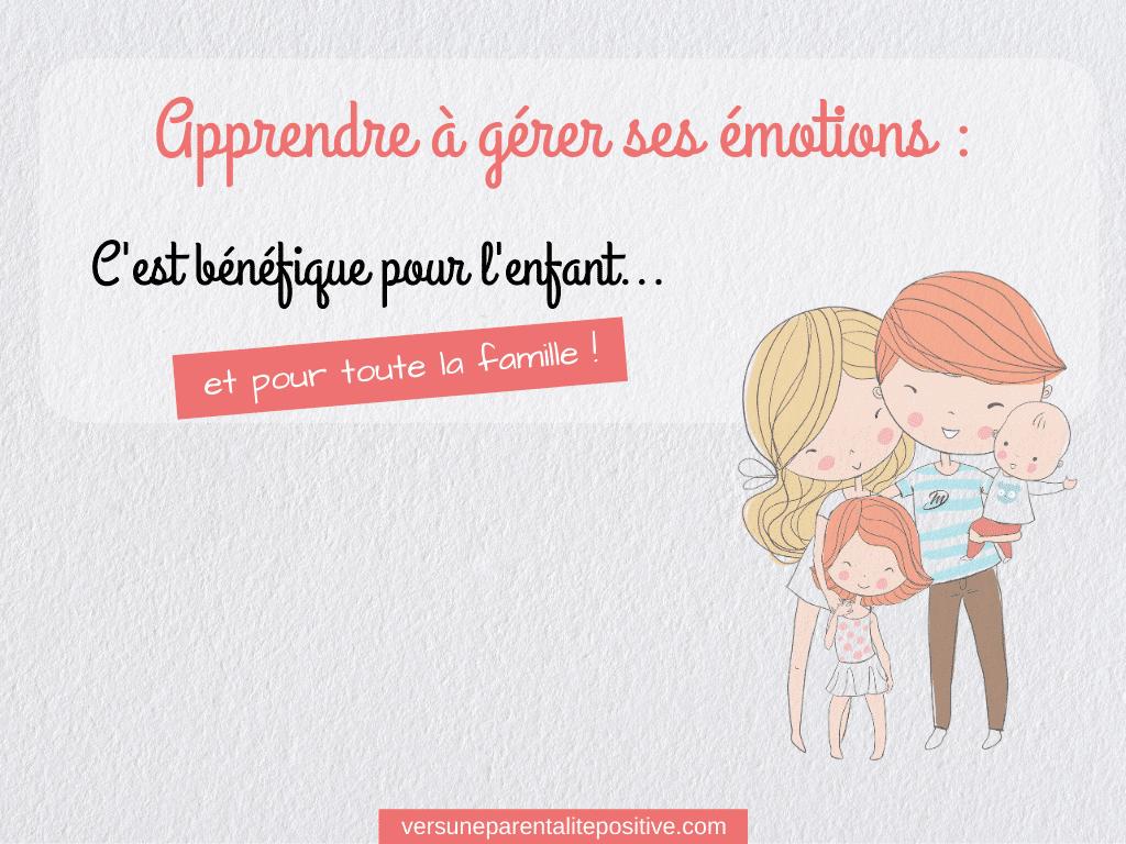 Apprendre à gérer ses émotions : C'est bénéfique pour l'enfant... et pour toute la famille !